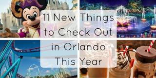11 New Things You Have to Check Out in Orlando This Year!