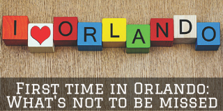 First Time in Orlando: Things Not to be Missed