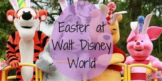 The Best Ways to Spend Easter at Walt Disney World
