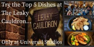 A Home From Home: Top 5 Dishes at the Leaky Cauldron at Universal Studios