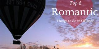 Top 5 Romantic Things to do in Orlando Top 5 Romantic Things to do in Orlando