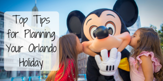 Top Tips for Planning Your Orlando Holiday  How to plan your Orlando holiday!